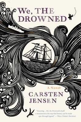 We, The Drowned - Jensen, Carsten, and Barslund, Charlotte (Translated by), and Ryder, Emma (Translated by)
