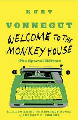 Welcome to the Monkey House - Vonnegut, Kurt, and Sumner, Gregory D (Editor)