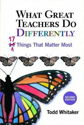 What Great Teachers Do Differently: 17 Things That Matter Most - Whitaker, Todd