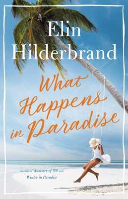 What Happens in Paradise - Hilderbrand, Elin
