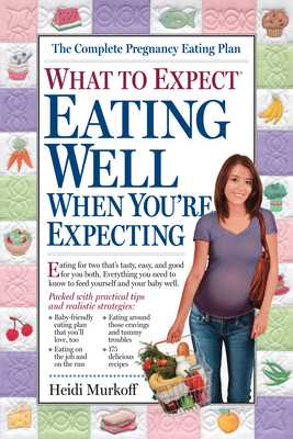What to Expect: Eating Well When You're Expecting - Murkoff, Heidi