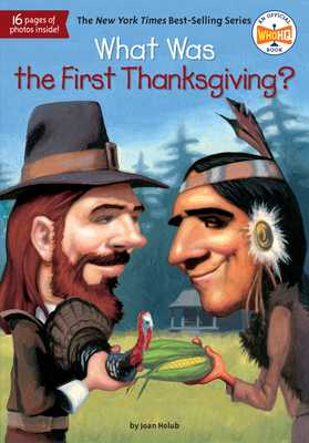 What Was the First Thanksgiving? - Holub, Joan, and Who Hq