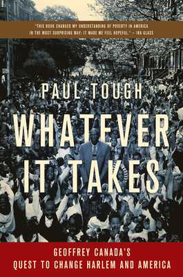 Whatever It Takes: Geoffrey Canada's Quest to Change Harlem and America - Tough, Paul