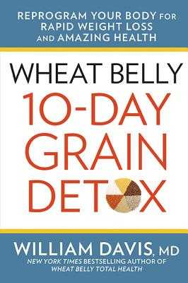 Wheat Belly 10-Day Grain Detox - Davis, William, MD