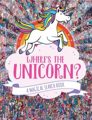 Where's the Unicorn?: A Magical Search-And-Find Book - Marx, Jonny