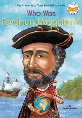 Who Was Ferdinand Magellan? - Kramer, Sydelle, and Who Hq