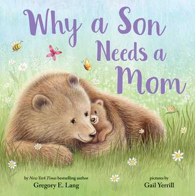 Why a Son Needs a Mom - Lang, Gregory, and Hill, Susanna Leonard