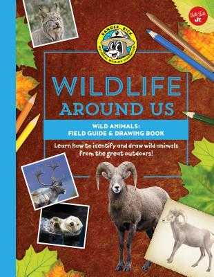 Wild Animals--Field Guide & Drawing Book: Learn How to Identify and Draw Wild Animals from the Great Outdoors! - Walter Foster Jr Creative Team