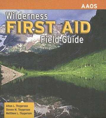 Wilderness First Aid Field Guide - Thygerson, Alton L, and Thygerson, Steven M