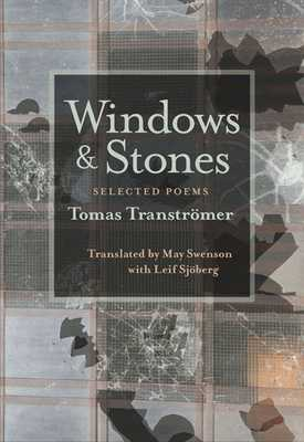 Windows and Stones: Selected Poems - Transtromer, Tomas, and Swenson, May (Translated by), and Sjoberg, Leif (Translated by)