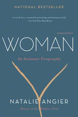 Woman: An Intimate Geography - Angier, Natalie