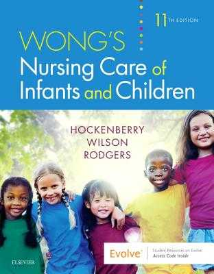 Wong's Nursing Care of Infants and Children - Hockenberry, Marilyn J, PhD, RN, Faan, and Wilson, David, MS, RN