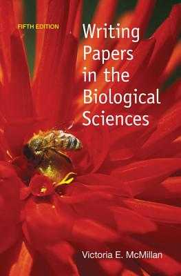 Writing Papers in the Biological Sciences - McMillan, Victoria E