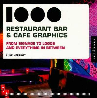 1,000 Restaurant, Bar, and Cafe Graphics: From Signage to Logos and Everything in Between - Herriott, Luke