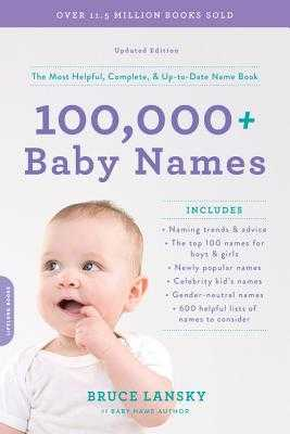 100,000+ Baby Names: The Most Helpful, Complete, & Up-To-Date Name Book - Lansky, Bruce