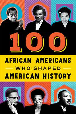 100 African-Americans Who Shaped American History - Beckner, Chrisanne
