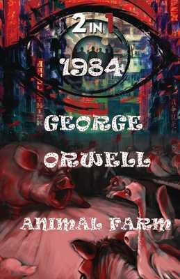1984 And Animal Farm - Orwell, George