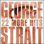 22 More Hits - George Strait