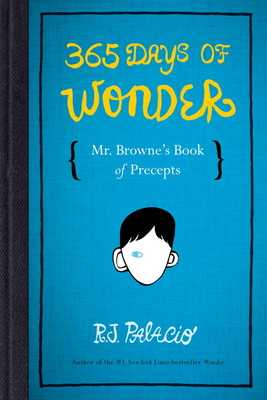 365 Days of Wonder: Mr. Browne's Book of Precepts - Palacio, R J