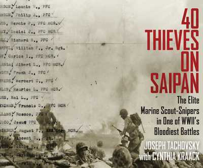 40 Thieves on Saipan: The Elite Marine Scout-Snipers in One of WWII's Bloodiest Battles - Tachovsky, Joseph, and Kraack, Cynthia, and Marshall, Qarie (Read by)