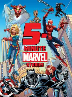 5-Minute Marvel Stories - Marvel Press Book Group, and Snider, Brandon T, and Schmidt, Andy