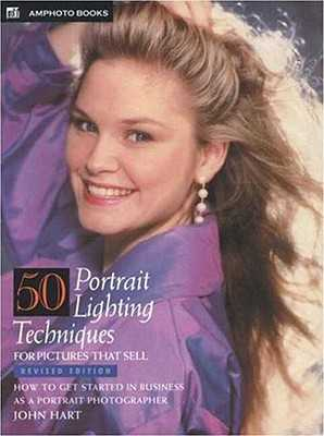 50 Portrait Lighting Techniques for Pictures That Sell - Hart, John, MD