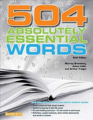 504 Absolutely Essential Words - Bromberg, Murray, and Liebb, Julius, and Traiger, Arthur