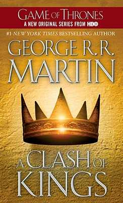 A Clash of Kings: A Song of Ice and Fire: Book Two - Martin, George R R