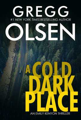 A Cold Dark Place - Olsen, Gregg