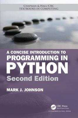 A Concise Introduction to Programming in Python - Johnson, Mark J.