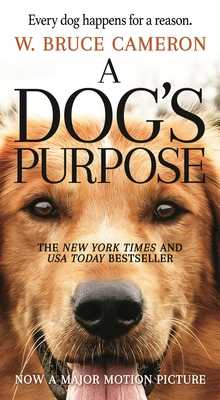 A Dog's Purpose: A Novel for Humans - Cameron, W Bruce