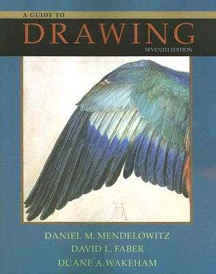 A Guide to Drawing - Mendelowitz, Daniel M, and Faber, David L, and Wakeham, Duane A