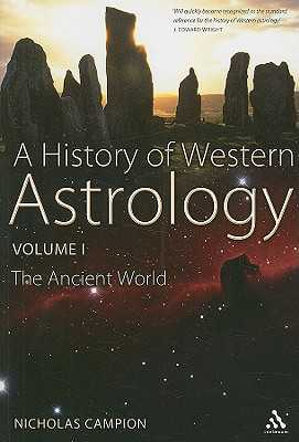 A History of Western Astrology: Ancient World v. 1 - Campion, Nicholas