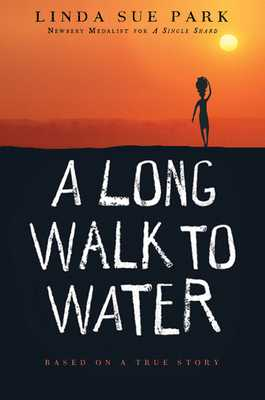 A Long Walk to Water: Based on a True Story - Park, Linda Sue, Mrs., and Knowlton, Ginger