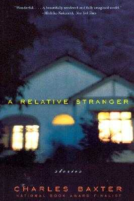 A Relative Stranger: Stories - Baxter, Charles