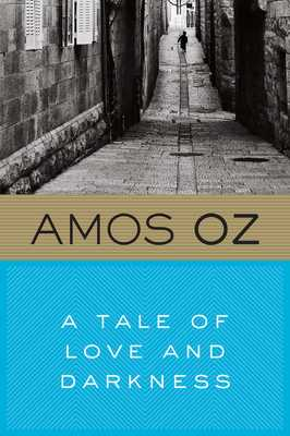 A Tale of Love and Darkness - Oz, Amos, Mr., and de Lange, Nicholas (Translated by)