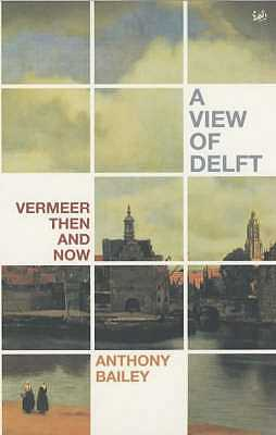 A View Of Delft - Bailey, Anthony