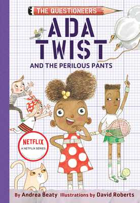 Ada Twist and the Perilous Pants - Beaty, Andrea