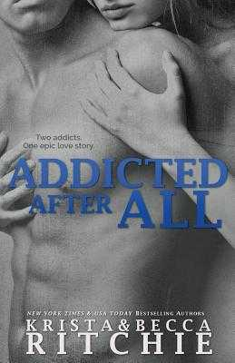 Addicted After All - Ritchie, Krista, and Ritchie, Becca