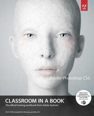 Adobe Photoshop Cs6 Classroom in a Book - Adobe Creative Team