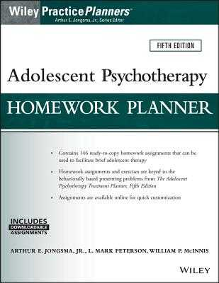 Adolescent Psychotherapy Homework Planner - Jongsma, Arthur E, Jr., and Peterson, L Mark, and McInnis, William P