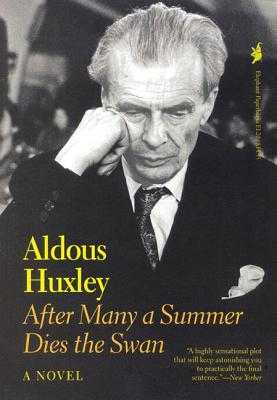 After Many a Summer Dies the Swan - Huxley, Aldous