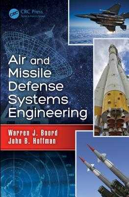Air and Missile Defense Systems Engineering - Boord, Warren J., and Hoffman, John B.