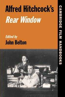 Alfred Hitchcock's Rear Window - Belton, John (Editor)