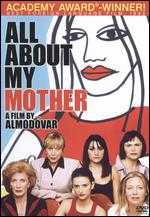 All About My Mother - Pedro Almodóvar