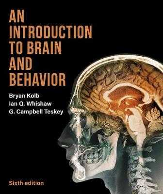 An Introduction to Brain and Behavior - Kolb, Bryan, and Whishaw, Ian, and Teskey, G Campbell
