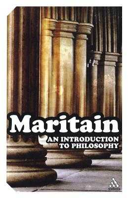 An Introduction to Philosophy - Maritain, Jacques