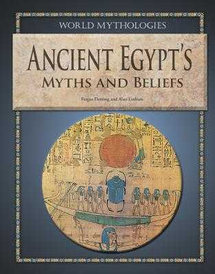 Ancient Egypt's Myths and Beliefs - Fleming, Fergus