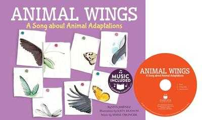 Animal Wings: A Song about Animal Adaptations - Jim?nez, Vita, and Hudson, Katy (Illustrator)