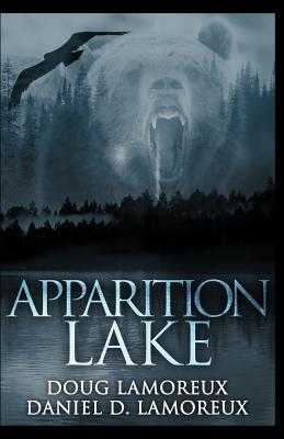 Apparition Lake - Lamoreux, Doug, and Lamoreux, Daniel D